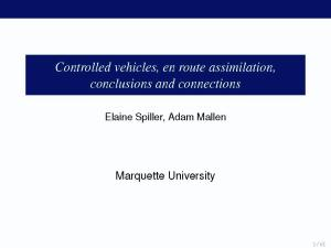 Controlling Vehicles En Route Assimilation, Conclusions and Connections