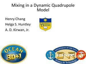 Mixing in a Dynamic Quadrupole Model
